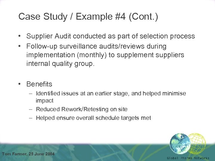 Case Study / Example #4 (Cont. ) • Supplier Audit conducted as part of