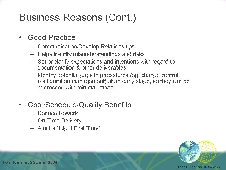 Business Reasons (Cont. ) • Good Practice – Communication/Develop Relationships – Helps identify misunderstandings