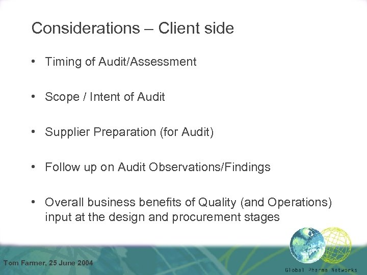 Considerations – Client side • Timing of Audit/Assessment • Scope / Intent of Audit