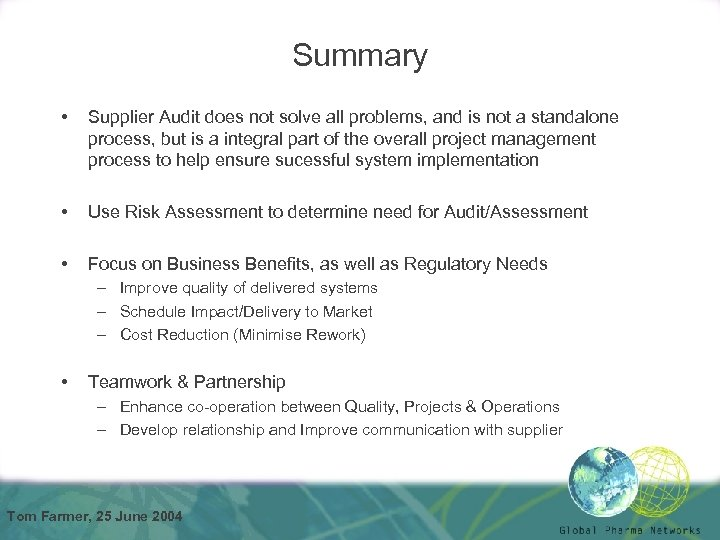 Summary • Supplier Audit does not solve all problems, and is not a standalone