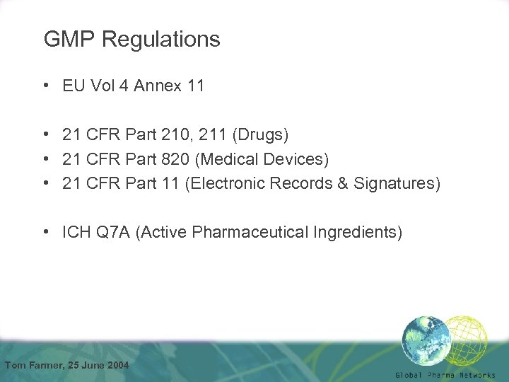GMP Regulations • EU Vol 4 Annex 11 • 21 CFR Part 210, 211