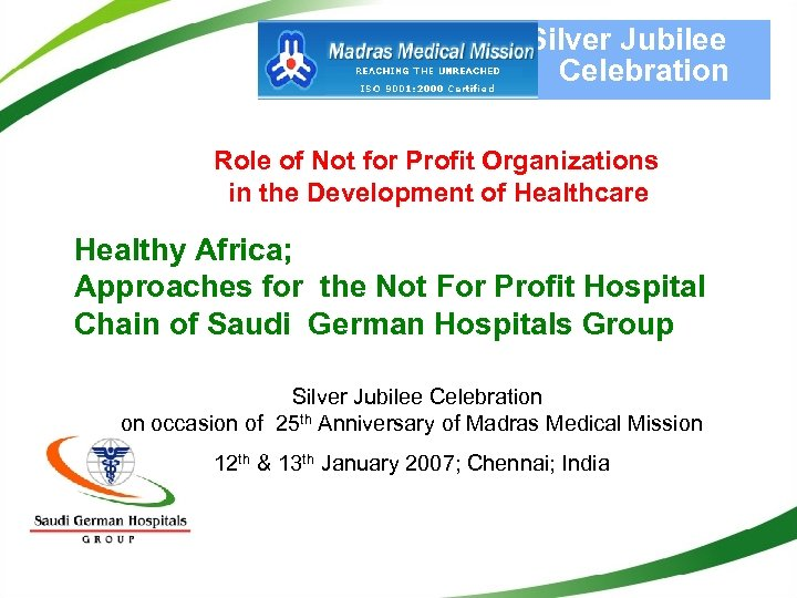 Silver Jubilee Celebration Role of Not for Profit Organizations in the Development of Healthcare