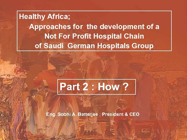 Silver Jubilee Celebration Healthy Africa; Approaches for the development of a Not For Profit