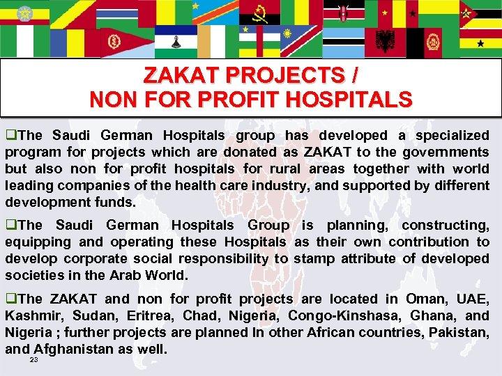 ZAKAT PROJECTS / NON FOR PROFIT HOSPITALS q. The Saudi German Hospitals group has