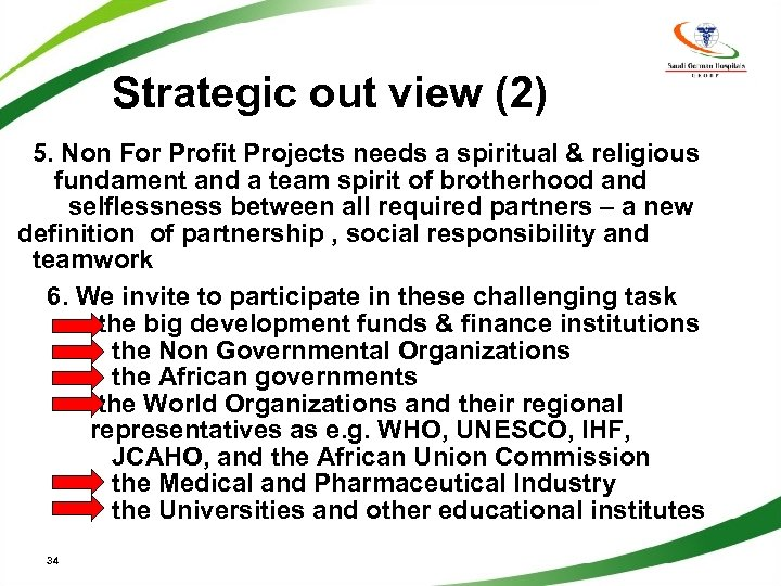 Strategic out view (2) 5. Non For Profit Projects needs a spiritual & religious