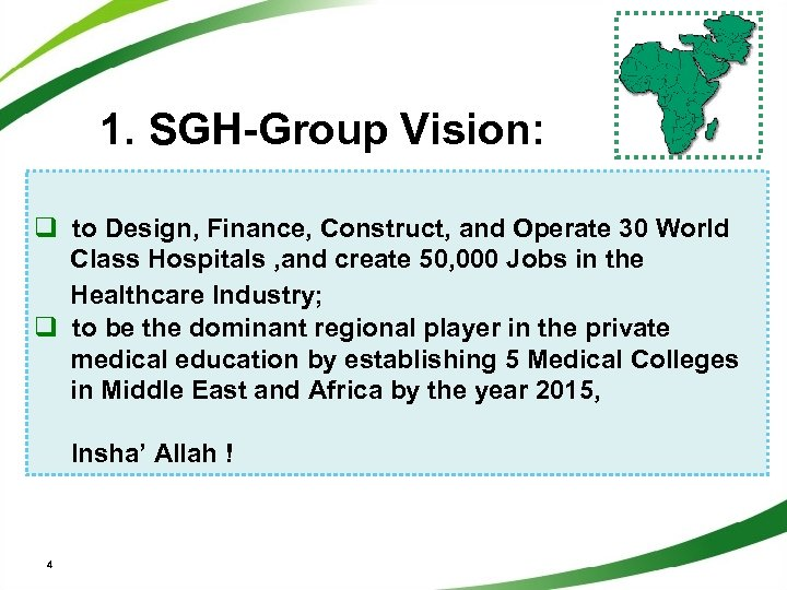 1. SGH-Group Vision: q to Design, Finance, Construct, and Operate 30 World Class Hospitals