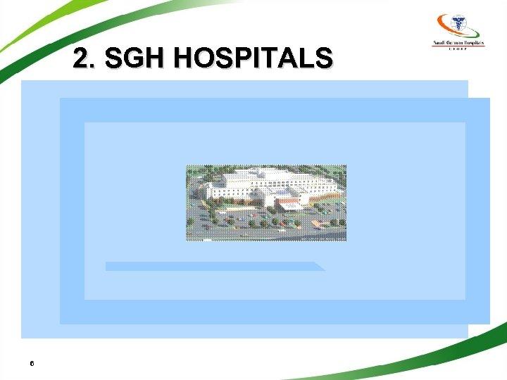2. SGH HOSPITALS 6