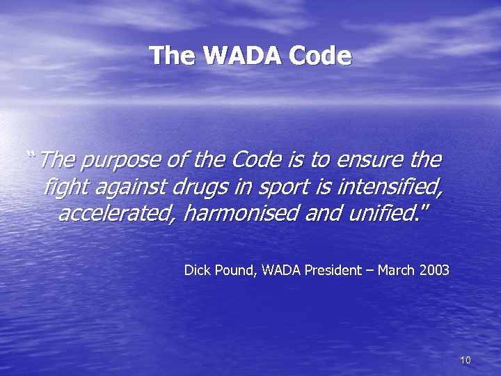"""The WADA Code """"The purpose of the Code is to ensure the fight against"""