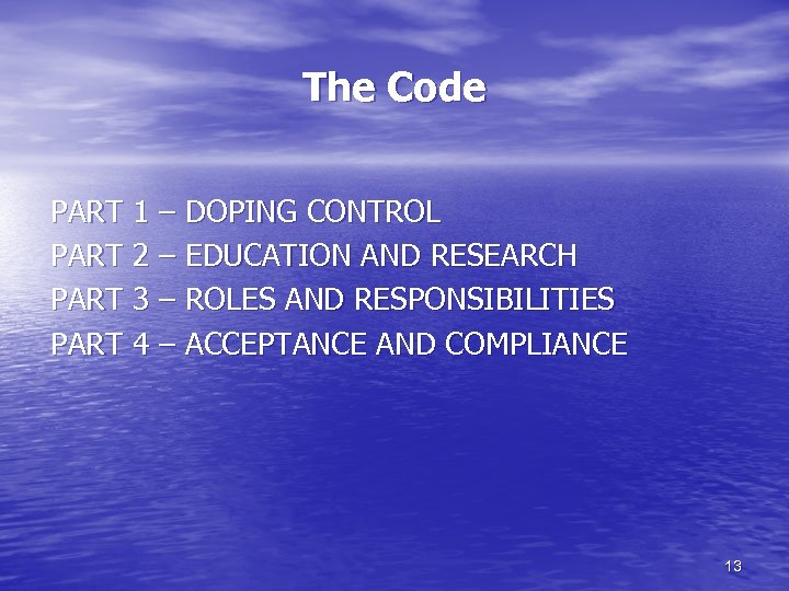 The Code PART 1 – DOPING CONTROL PART 2 – EDUCATION AND RESEARCH PART