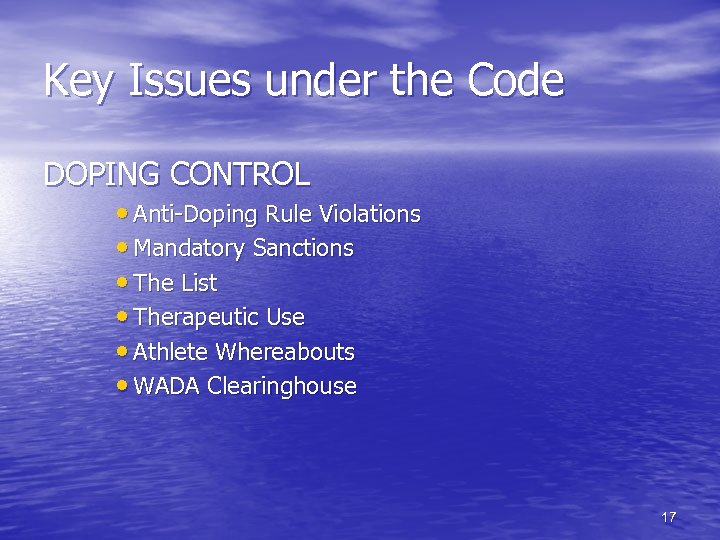 Key Issues under the Code DOPING CONTROL • Anti-Doping Rule Violations • Mandatory Sanctions