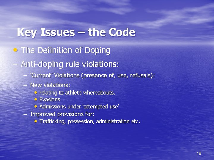 Key Issues – the Code • The Definition of Doping – Anti-doping rule