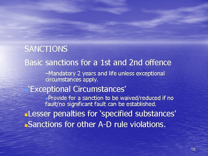 SANCTIONS Basic sanctions for a 1 st and 2 nd offence –Mandatory 2 years
