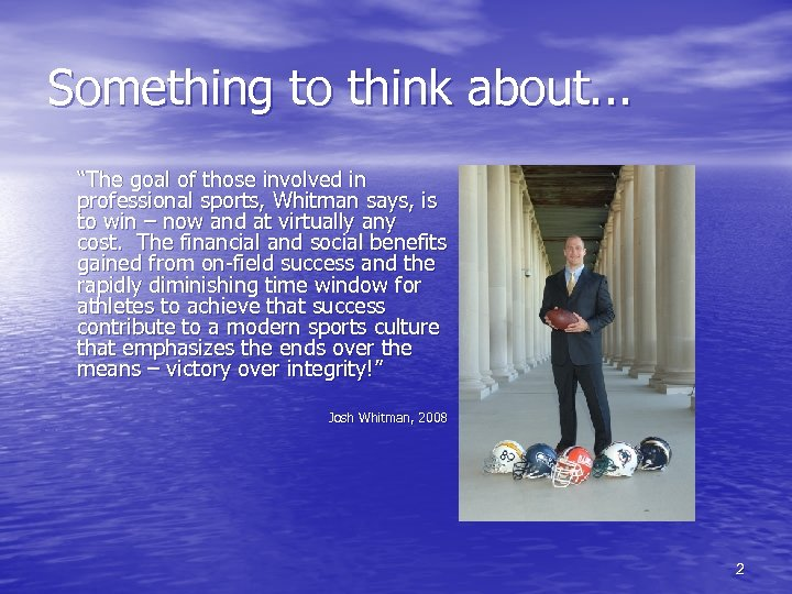 """Something to think about. . . """"The goal of those involved in professional sports,"""