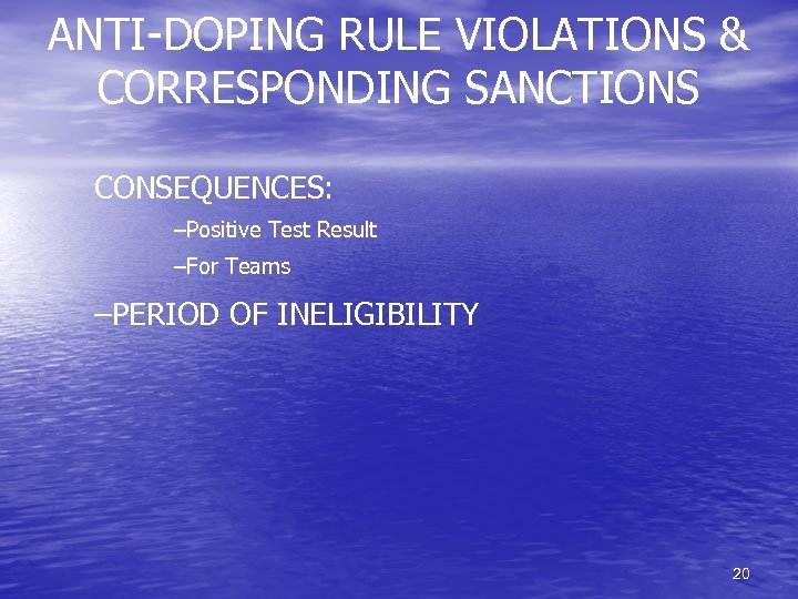 ANTI-DOPING RULE VIOLATIONS & CORRESPONDING SANCTIONS CONSEQUENCES: –Positive Test Result –For Teams –PERIOD OF