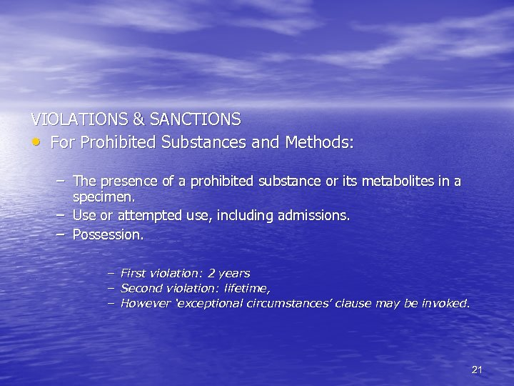 VIOLATIONS & SANCTIONS • For Prohibited Substances and Methods: – The presence of a