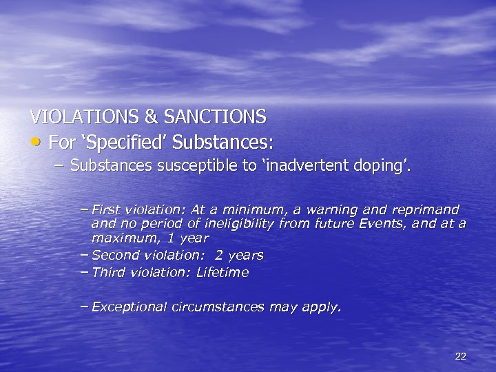 VIOLATIONS & SANCTIONS • For 'Specified' Substances: – Substances susceptible to 'inadvertent doping'. –