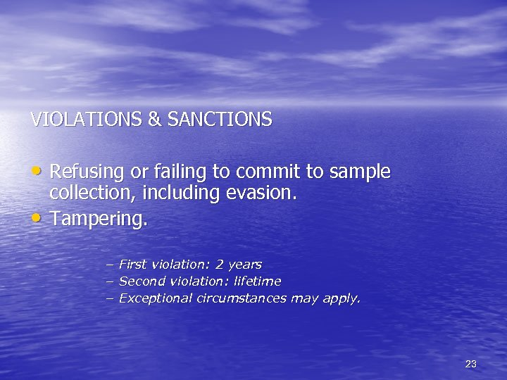 VIOLATIONS & SANCTIONS • Refusing or failing to commit to sample • collection, including