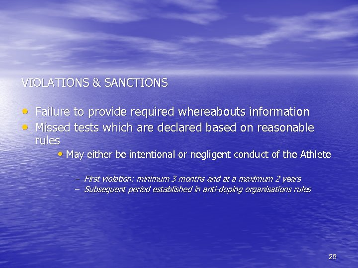 VIOLATIONS & SANCTIONS • Failure to provide required whereabouts information • Missed tests which