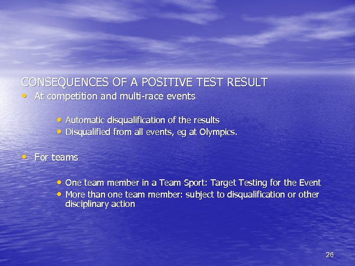 CONSEQUENCES OF A POSITIVE TEST RESULT • At competition and multi-race events • Automatic