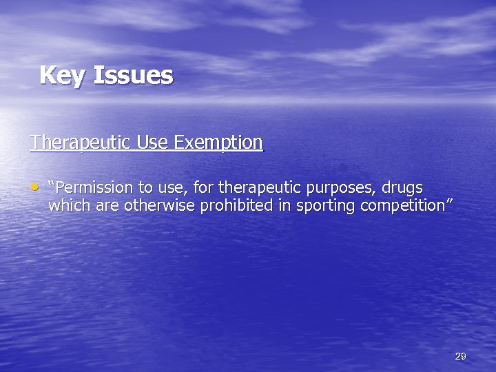 """Key Issues Therapeutic Use Exemption • """"Permission to use, for therapeutic purposes, drugs"""