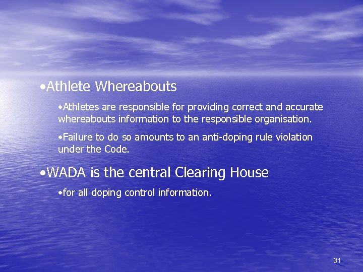 • Athlete Whereabouts • Athletes are responsible for providing correct and accurate whereabouts