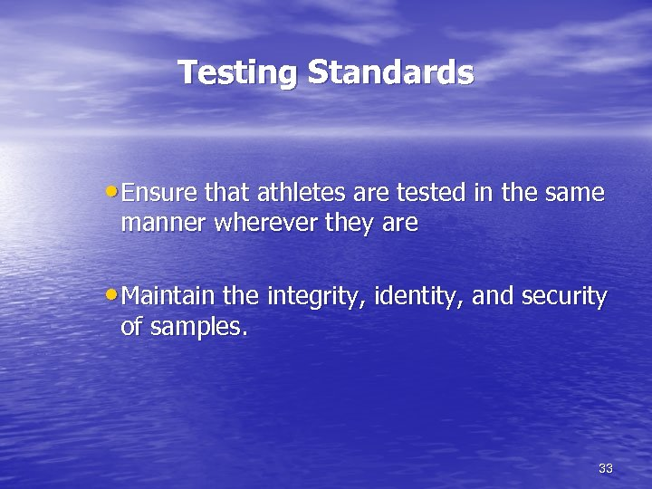 Testing Standards • Ensure that athletes are tested in the same manner wherever they
