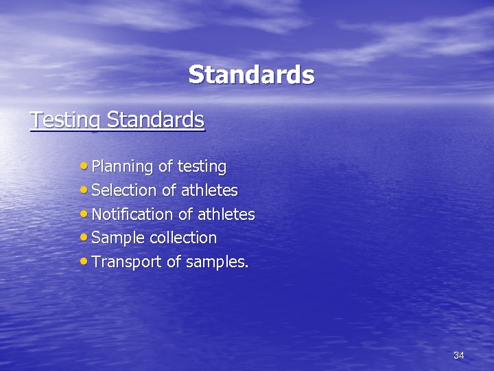 Standards Testing Standards • Planning of testing • Selection of athletes • Notification