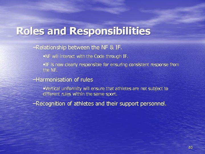Roles and Responsibilities –Relationship between the NF & IF. • NF will interact