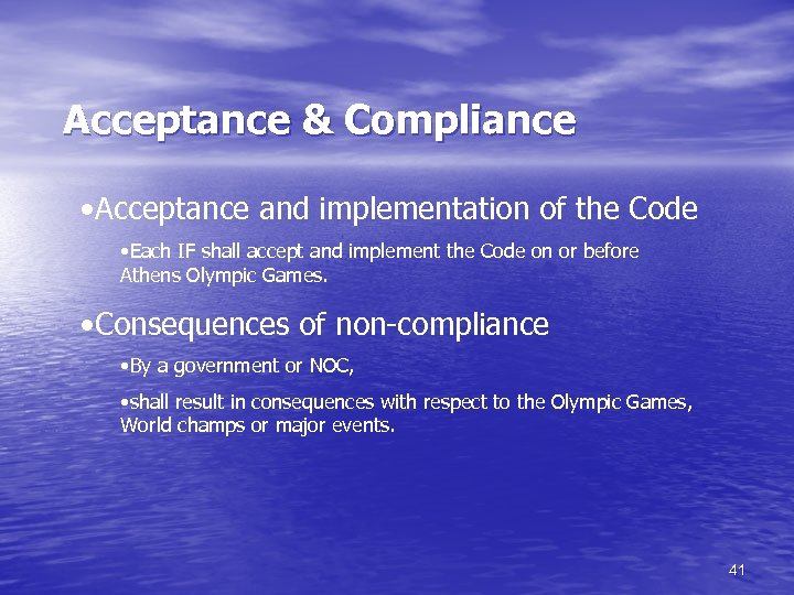 Acceptance & Compliance • Acceptance and implementation of the Code • Each IF