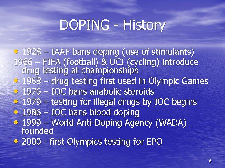 DOPING - History • 1928 – IAAF bans doping (use of stimulants) 1966 –