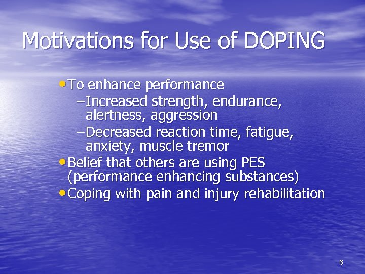 Motivations for Use of DOPING • To enhance performance – Increased strength, endurance, alertness,