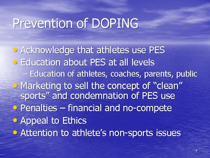 Prevention of DOPING • Acknowledge that athletes use PES • Education about PES at