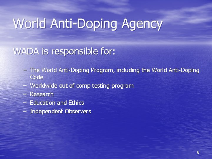 World Anti-Doping Agency WADA is responsible for: – The World Anti-Doping Program, including the