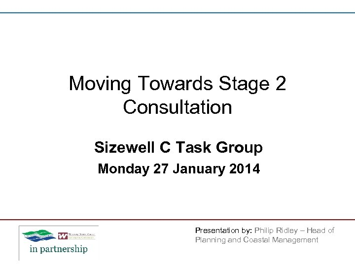 Moving Towards Stage 2 Consultation Sizewell C Task Group Monday 27 January 2014 Presentation
