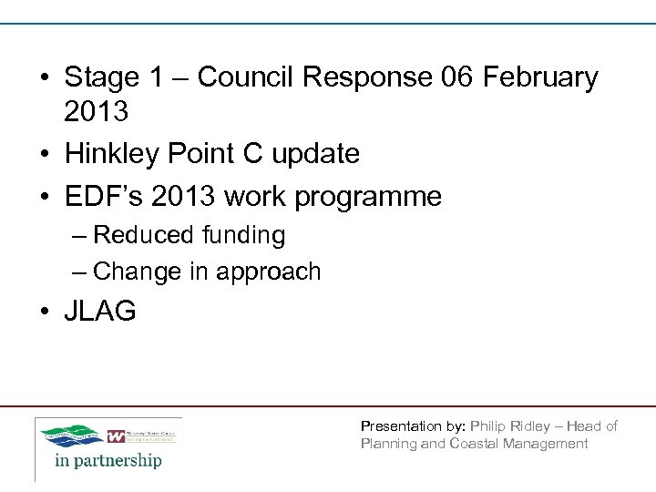 • Stage 1 – Council Response 06 February 2013 • Hinkley Point C