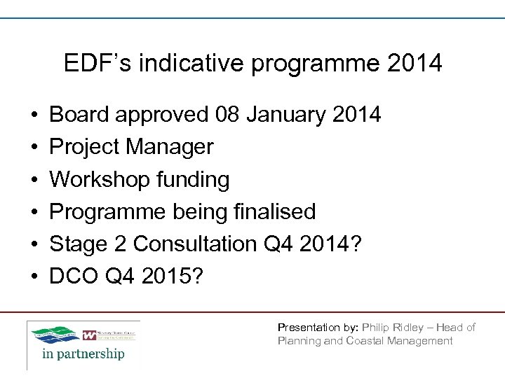 EDF's indicative programme 2014 • • • Board approved 08 January 2014 Project Manager