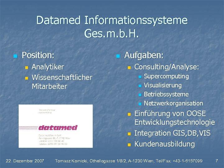 Datamed Informationssysteme Ges. m. b. H. n Position: n n Analytiker Wissenschaftlicher Mitarbeiter n