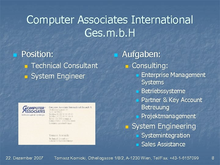 Computer Associates International Ges. m. b. H n Position: n n Technical Consultant System