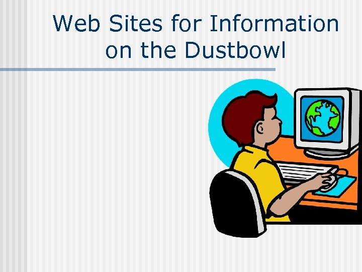 Web Sites for Information on the Dustbowl