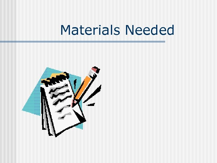 Materials Needed