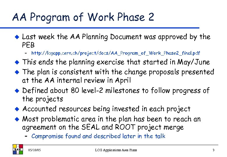 AA Program of Work Phase 2 u Last week the AA Planning Document was