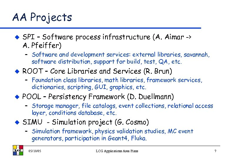 AA Projects u SPI – Software process infrastructure (A. Aimar -> A. Pfeiffer) –