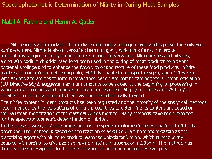 Spectrophotometric Determination of Nitrite in Curing Meat Samples Nabil A. Fakhre and Hemn A.