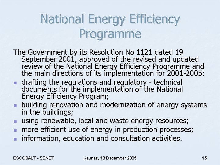 National Energy Efficiency Programme The Government by its Resolution No 1121 dated 19 September