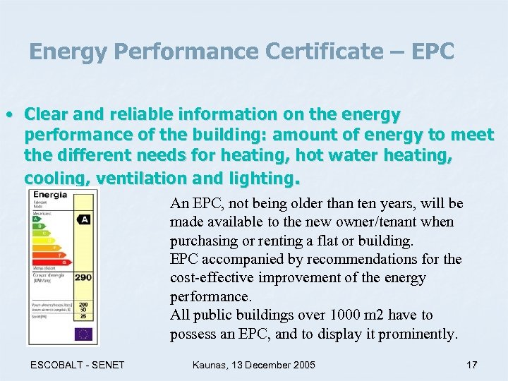 Energy Performance Certificate – EPC • Clear and reliable information on the energy performance