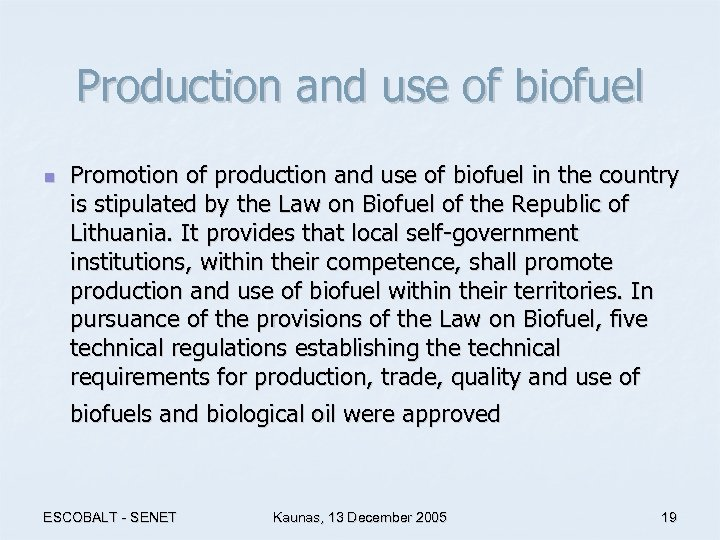 Production and use of biofuel n Promotion of production and use of biofuel in