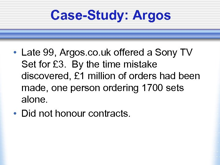 Case-Study: Argos • Late 99, Argos. co. uk offered a Sony TV Set for