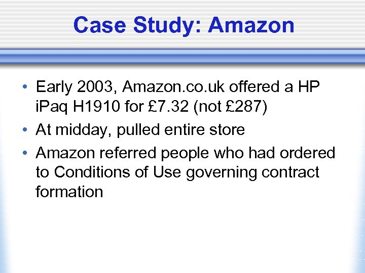 Case Study: Amazon • Early 2003, Amazon. co. uk offered a HP i. Paq