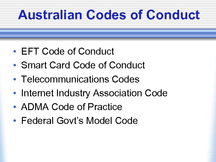 Australian Codes of Conduct • • • EFT Code of Conduct Smart Card Code