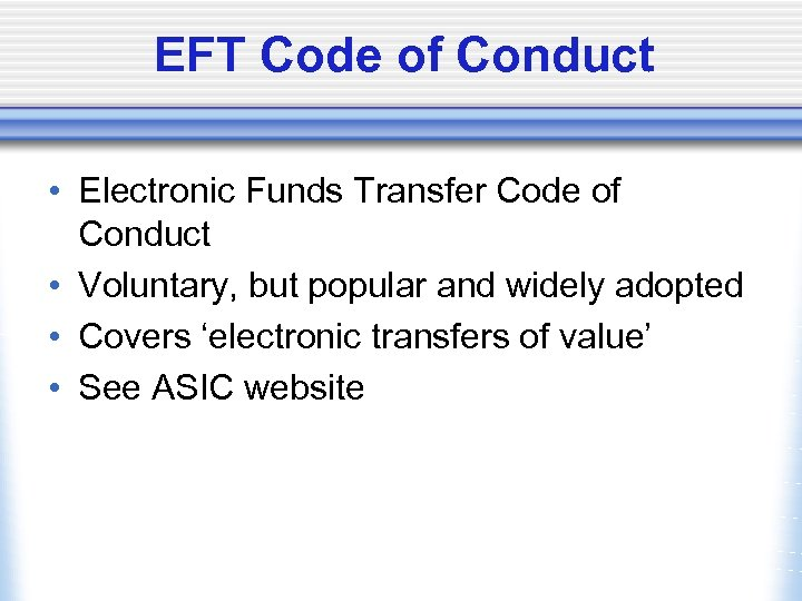 EFT Code of Conduct • Electronic Funds Transfer Code of Conduct • Voluntary, but